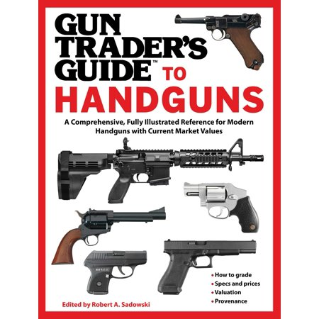 Outdoor Traders (Gun Trader's Guide to Handguns : A Comprehensive, Fully Illustrated Reference for Modern Handguns with Current Market)