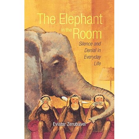 The Elephant in the Room : Silence and Denial in Everyday