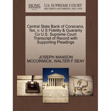 Central State Bank Of Corsicana  Tex  V  U S Fidelity   Guaranty Co U S  Supreme Court Transcript Of Record With Supporting Pleadings