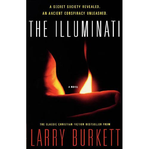 The Illuminati: A Secret Society Revealed, An Ancient Conspiracy Unleashed