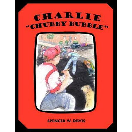 - Charlie Chubby Bubble