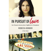 In Pursuit of Love: One Woman's Journey from Trafficked to Triumphant (Paperback)