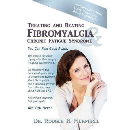 Treating and Beating Fibromyalgia & Chronic Fatigue Syndrome, 5th Ed -