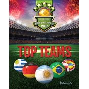 Road to the World's Most Popular Cup: Top Teams: The Road to the World's Most Popular Cup (Hardcover)