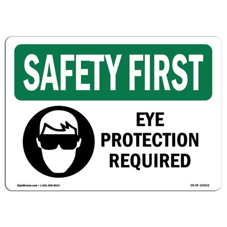 Osha Safety First Sign Eye Protection Required With Symbol
