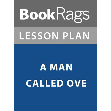 Lesson Plan: A Man Called Ove - eBook This lesson plan contains a variety of teaching materials that cater to all learning styles. Inside you'll find 30 Daily Lessons, 20 Fun Activities, 180 Multiple Choice Questions, 60 Short Essay Questions, 20 Essay Questions, Quizzes/Homework Assignments, Tests, and more. The lessons and activities will help students gain an intimate understanding of the text; while the tests and quizzes will help you evaluate how well the students have grasped the material.