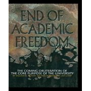 End of Academic Freedom: The Coming Obliteration of the Core Purpose of the University (Hc)