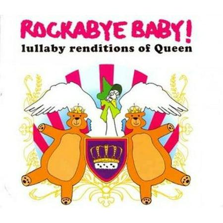 - Rockabye Baby! Lullaby Renditions Of Queen