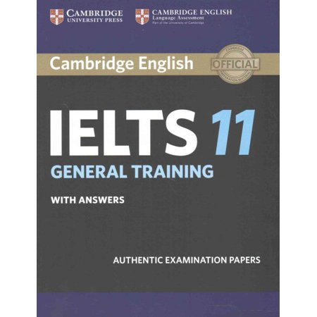 Cambridge IELTS 11 General Training Student's Book with Answers : Authentic Examination