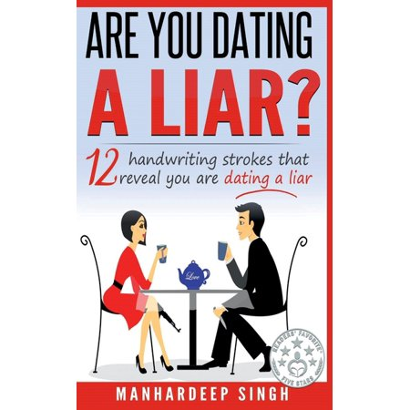 Handwriting Expert: Are You Dating a Liar? : 12 Handwriting Strokes that Reveal You are Dating a Liar (Series #2) (Paperback)