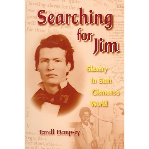 Searching For Jim: Slavery In Sam Clemens's World