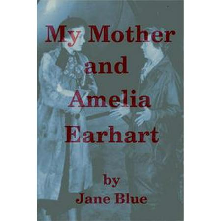 My Mother and Amelia Earhart - eBook (Amelia Earhart Costume For Girls)