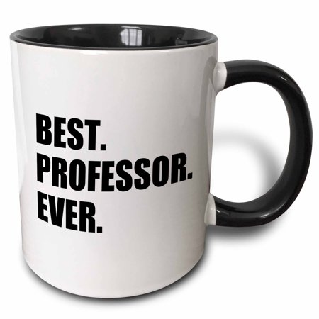 3dRose Best Professor Ever, gift for inspiring college university lecturers - Two Tone Black Mug,