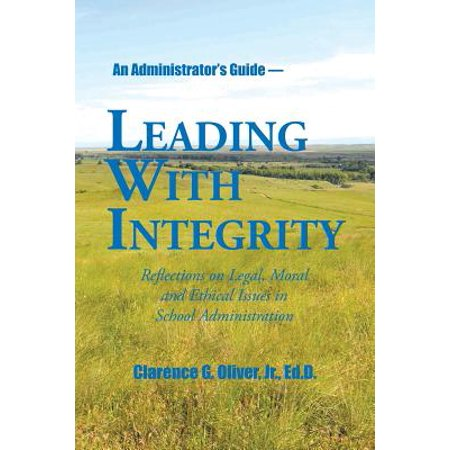 Leading with Integrity : Reflections on Legal, Moral and Ethical Issues in School
