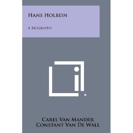 Hans Holbein: A Biography - image 1 de 1