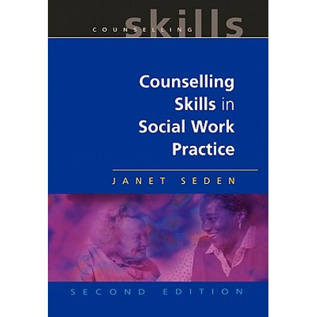 Counselling Skills in Social Work Practice (Counselling Skills And Social Work A Relationship)