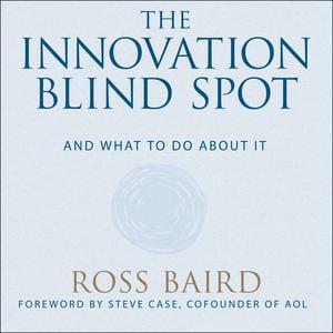 The Innovation Blind Spot - Audiobook