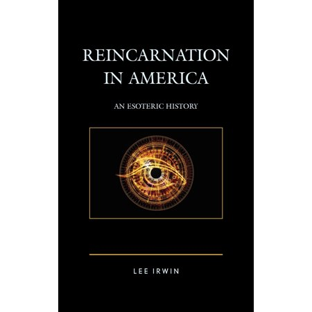 Reincarnation in America : An Esoteric History