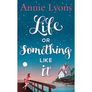 Life Or Something Like It - eBook