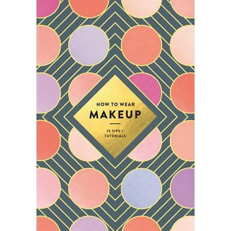 How to Wear Makeup : 75 Tips + Tutorials - Mystique Tutorial