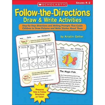 Follow-The-Directions Draw & Write Activities : Step-By-Step Directions and Writing Prompts That Guide Children to Draw Pictures and Write Stories about Them