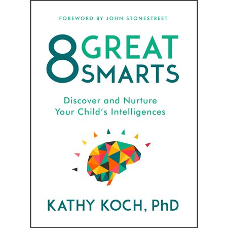 8 Great Smarts: Discover and Nurture Your Child's Intelligences (Paperback) (Your Child Can Discover)