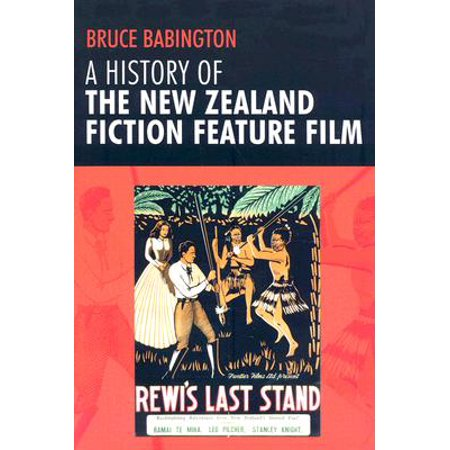 (A History of the New Zealand Fiction Feature Film)