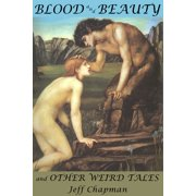 Blood and Beauty and Other Weird Tales - eBook