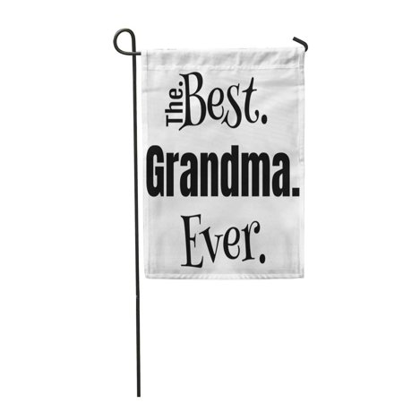 SIDONKU Gigi Granny Nana Best Grandma Ever Text Birthday Appreciation Anniversary Garden Flag Decorative Flag House Banner 12x18 (Nanas Garden)