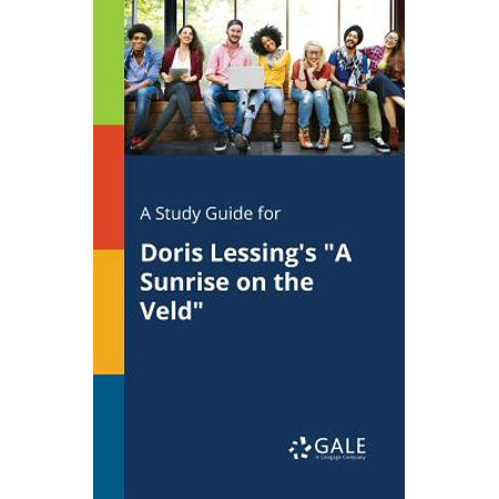 A Study Guide for Doris Lessing's a Sunrise on the