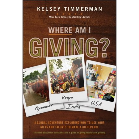 - Where Am I Giving: A Global Adventure Exploring How to Use Your Gifts and Talents to Make a Difference - eBook