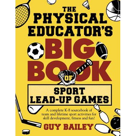 The Physical Educator's Big Book of Sport Lead-Up Games (Paperback)