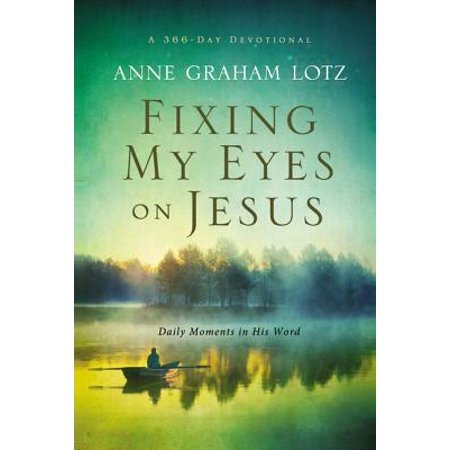 Fixing My Eyes on Jesus : Daily Moments in His