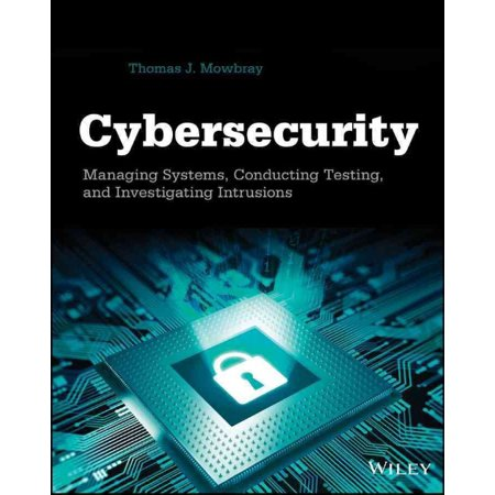 Cybersecurity  Managing Systems  Conducting Testing  And Investigating Intrusions