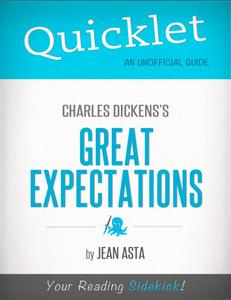 Quicklet on Charles Dickens Great Expectations (CliffsNotes-like Summary, Analysis, and Commentary)