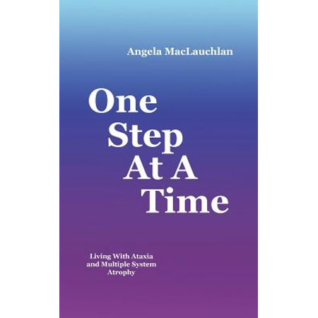 One Step at a Time : Living with Ataxia and Multiple System Atrophy - Make A Trophy