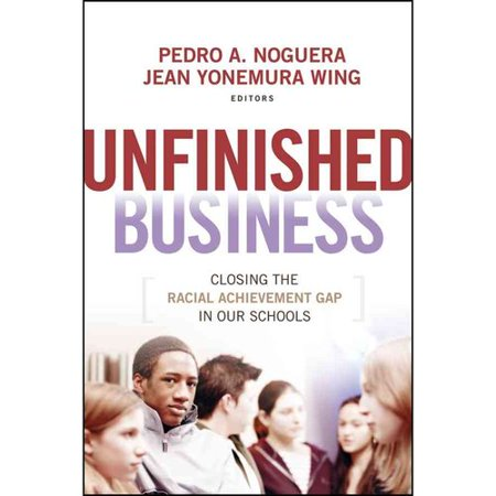 Unfinished Business  Closing The Racial Achievement Gap In Our Schools