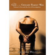The Case of the Chicago Family War : Volume 8 Zen and the Art of Investigation