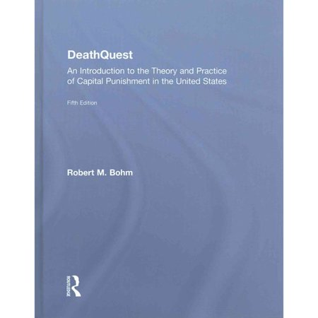 Deathquest  An Introduction To The Theory And Practice Of Capital Punishment In The United States
