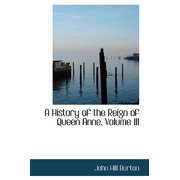 A History of the Reign of Queen Anne, Volume III