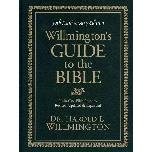 Willmington's Guide to the Bible: 30th Anniversary Edition
