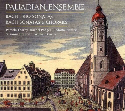 Palladian Ensemble - The Leipzig Collection: Bach Trio Sonatas / Bach Chorales [CD]