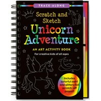 Scratch & Sketch Unicorn Adventure : An Art Activity Book for Creative Kids of All Ages
