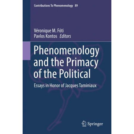 Phenomenology And The Primacy Of The Political  Essays In Honor Of  Phenomenology And The Primacy Of The Political  Essays In Honor Of Jacques  Taminiaux