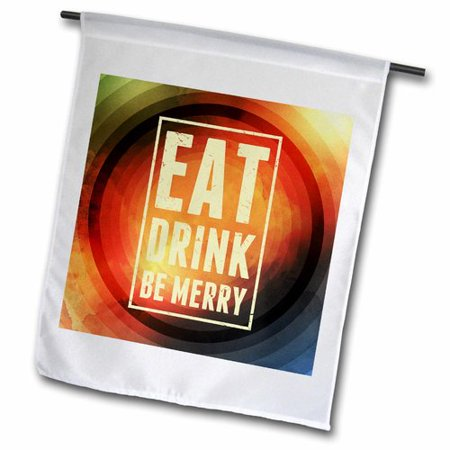Image of 3dRose Eat Drink Be Merry Polyester 1'6'' x 1' Garden Flag