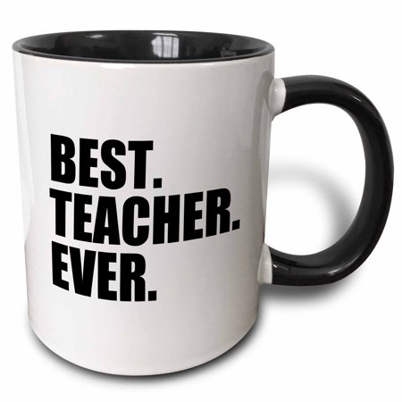 3dRose Best Teacher Ever - School Teacher and Educator gifts - good way to say thank you for great teaching, Two Tone Black Mug,