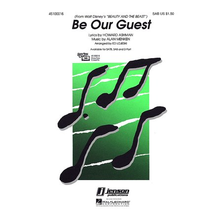 Hal Leonard Be Our Guest (from Beauty and the Beast) SAB arranged by Ed - Beauty And The Beast Be Our Guest