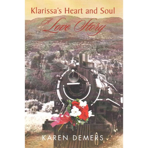 Klarissa's Heart and Soul: A Love Story