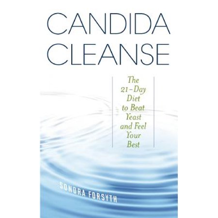 Candida Cleanse : The 21-Day Diet to Beat Yeast and Feel Your (Best Diet For Crossfit Athletes)