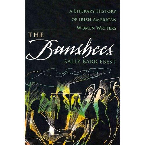 The Banshees: A Literary History of Irish American Women Writers